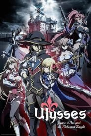 Ulysses: Jeanne d'Arc and the Alchemist Knight: Season 1