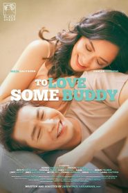 To Love Some Buddy 2018